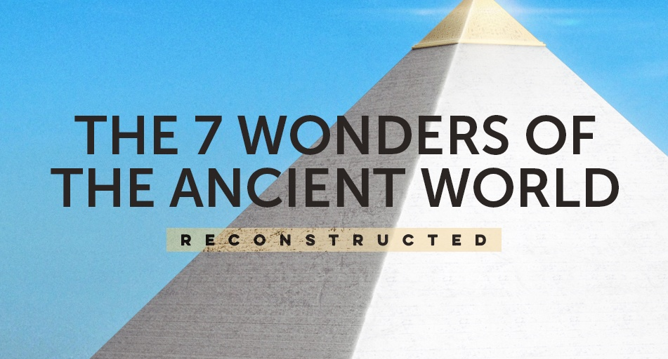 The Seven Wonders of the Ancient World, Reconstructed.
